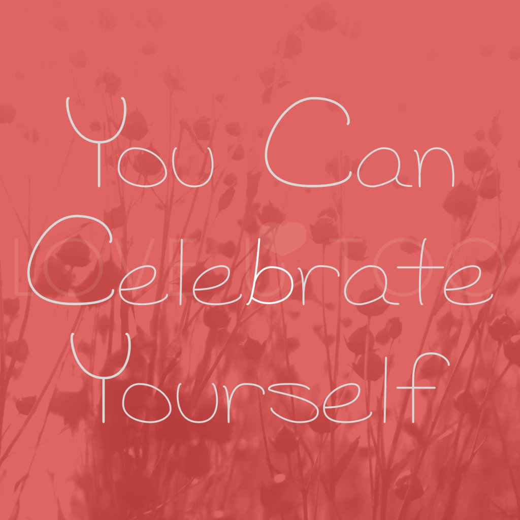 LoveUToo.com | There's nothing wrong with being proud of who you are and sharing it with the people around you. Never be afraid to celebrate yourself! #inspiration