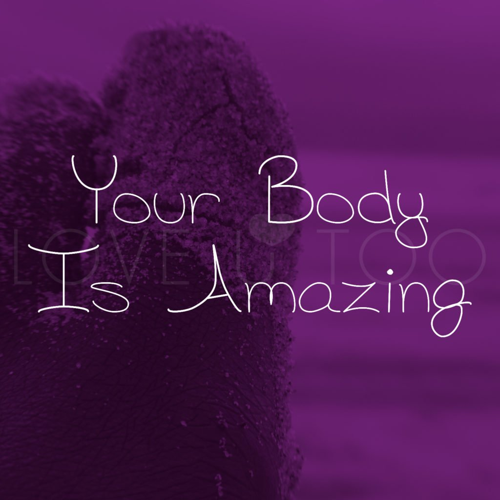 Self Love Inspiration | Your body is amazing! What is the most amazing part of your body? If you can't name just one, even better!
