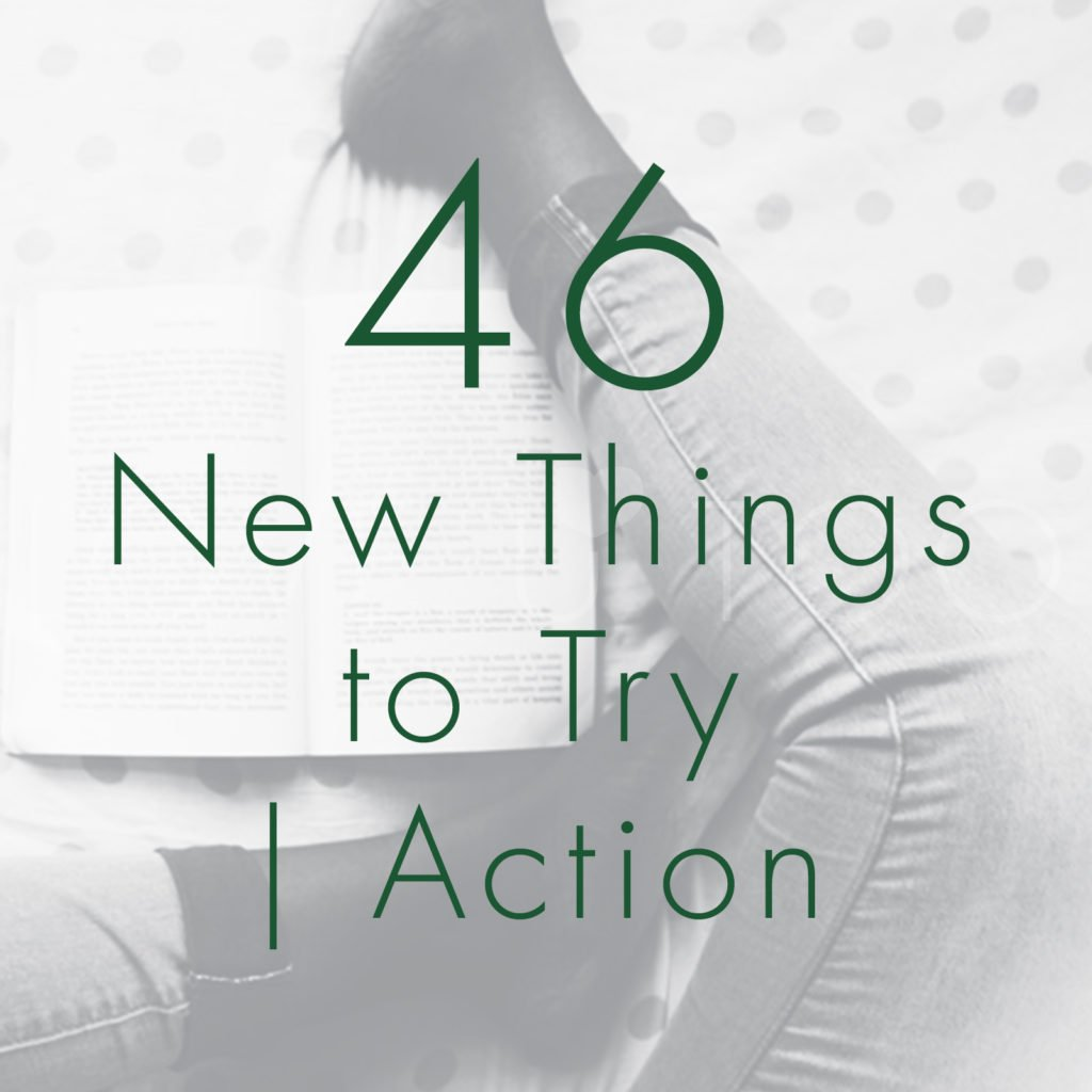 Self Love Action LIst |46 New Things to Try! What new things are you looking forward to trying?